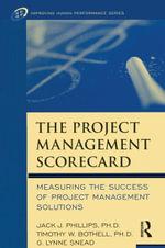 The Project Management Scorecard - Jack J. Phillips