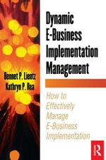Dynamic E-Business Implementation Management - Bennet Lientz