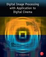 Digital Image Processing with Application to Digital Cinema - KS Thyagarajan