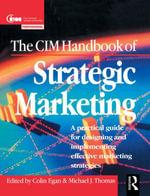 CIM Handbook of Strategic Marketing - Colin Egan
