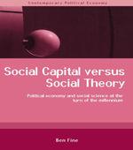 Social Capital Versus Social Theory - Ben Fine