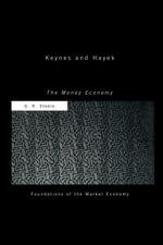 Keynes and Hayek : The Money Economy - G R Steele