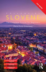 Colloquial Slovene : The Complete Course for Beginners - Marta Pirnat-Greenberg