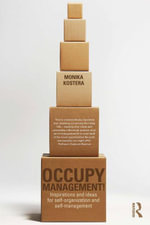 Occupy Management : Inspirations and Ideas for Self-Organization and Self-Management - Monika Kostera