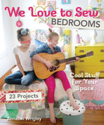 We Love to Sew-Bedrooms : 23 Projects  Cool Stuff for Your Space - Annabel Wrigley