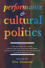 Performance and Cultural Politics - Elin Diamond