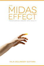 The Midas Effect - Raja Oellinger-Guptara