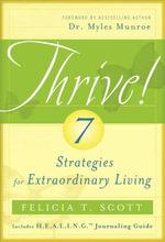 THRIVE! 7 Strategies for Extraordinary Living - Felicia T. Scott
