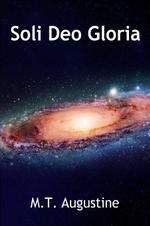 Soli Deo Gloria - M.T. Augustine