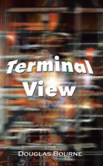 Terminal View - Douglas Bourne