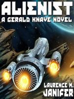 Alienist : A Gerald Knave Science Fiction Adventure - Laurence M. Janifer