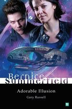 Bernice Summerfield : Adorable Illusion - Gary Russell