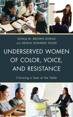 Underserved Women of Color, Voice, and Resistance : Claiming a Seat at the Table