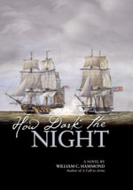 How Dark the Night : A Novel - William  C. Hammond