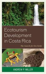 Ecotourism Development in Costa Rica : The Search for Oro Verde - Andrew Miller