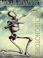 The Chronotope and Other Speculative Fictions - Michael Hemmingson