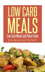 Low Carb Meals : Low Carb Meals and Paleo Foods - Julia Barnes