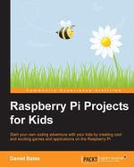 Raspberry Pi Projects for Kids - Bates Daniel
