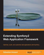 Extending Symfony2 Web Application Framework - Armand Sébastien