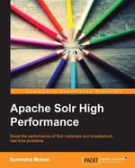 Apache Solr High Performance - Mohan Surendra