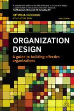 Organization Design : A Guide to Building Effective Organizations - Patricia Cichocki