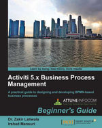 Activiti 5.x Business Process Management Beginner's Guide - Laliwala Dr. Zakir