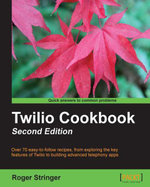 Twilio Cookbook : Second Edition - Stringer Roger