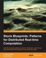 Storm Blueprints : Patterns for Distributed Real-time Computation - Goetz P. Taylor