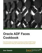Oracle ADF Faces Cookbook - Gawish Amr