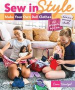 Sew in Style-Make Your Own Doll Clothes : 22 Projects for 18