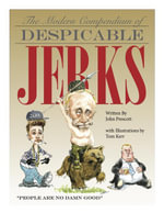 The Modern Compendium of Despicable Jerks - John Prescott