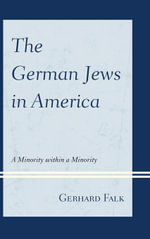 The German Jews in America : A Minority within a Minority - Gerhard Falk