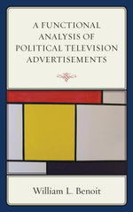 A Functional Analysis of Political Television Advertisements - William L. Benoit