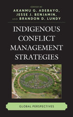 Indigenous Conflict Management Strategies : Global Perspectives