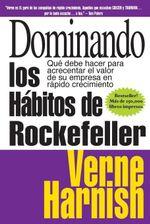 Dominando los Habitos de Rockefeller (Mastering the Rockefeller Habits) : Que debe hacer para acrecentar el valor de su empresa en rapido crecimiento - Verne Harnish