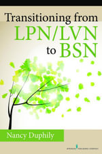 Transitioning From LPN/LVN to BSN - RN-BC Nancy Duphily DNP