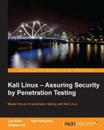 Kali Linux - Assuring Security by Penetration Testing - Allen Lee