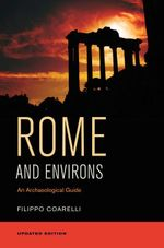 Rome and Environs : An Archaeological Guide - Filippo Coarelli