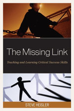 The Missing Link : Teaching and Learning Critical Success Skills - Steve Heisler