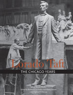 Lorado Taft : The Chicago Years - Allen Stuart Weller