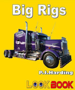 Big Rigs : A LOOK BOOK Easy Reader - P.J. Harding
