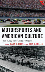 Motorsports and American Culture : From Demolition Derbies to NASCAR