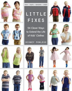 Little Fixes : 54 Clever Ways to Extend the Life of Kids' Clothes  Reuse, recycle, repurpose, restyle - Disney Powless