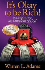 It's Okay to be Rich! - Warren L. Adams
