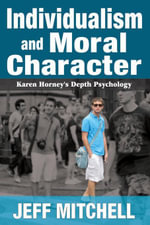 Individualism and Moral Character : Karen Horney's Depth Psychology - Jeff Mitchell