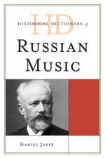 Historical Dictionary of Russian Music - Daniel Jaffé