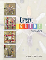Crystal Grids - The Basics - Charles McAlpine