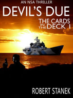 Devil's Due. Cards in the Deck 1 (An NSA Spy Thriller) - Robert Stanek