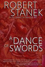 A Dance of Swords (In the Service of Dragons Book 2, 10th Anniversary Edition) - Robert Stanek