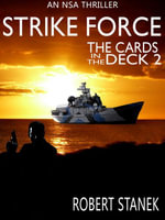Strike Force. Cards in the Deck 2 (An NSA Spy Thriller) - Robert Stanek